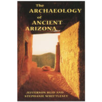 The Archeology of Ancient Arizona